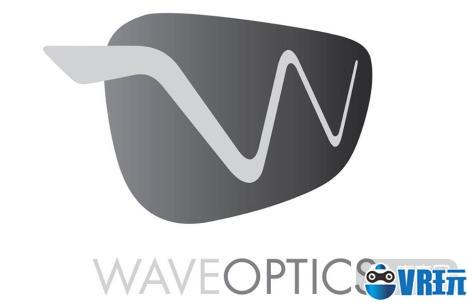 WaveOptics副总裁,明年或发布更大屏幕的AR头显
