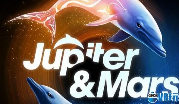 《Jupiter & Mars》一款以海豚为主角的VR游戏