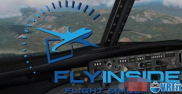 《FlyInside》专为VR飞行模拟而设计支持HTC Vive